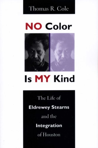 9780292711983: No Color Is My Kind: The Life of Eldrewey Stearns and the Integration of Houston