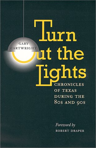 9780292711990: Turn Out the Lights: Chronicles of Texas During the 80s and 90s