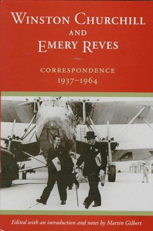 Winston Churchill and Emery Reves: Correspondence, 1937-1964: Churchill, Winston; Reves, Emery