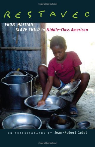 Restavec: From Haitian Slave Child to Middle-Class American: Cadet, Jean-Robert