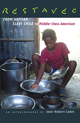 Restavec: From Haitian Slave Child to Middle Class American: Cadet, Jean-Robert