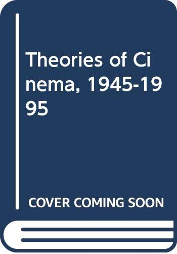 9780292712065: Theories of Cinema, 1945-1995