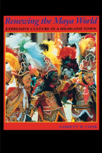 9780292712256: Renewing the Maya World: Expressive Culture in a Highland Town
