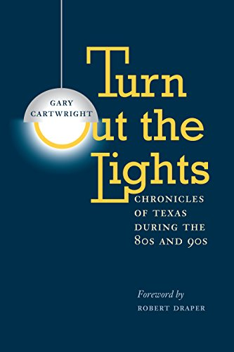 9780292712263: Turn Out the Lights: Chronicles of Texas During the 80s and 90s