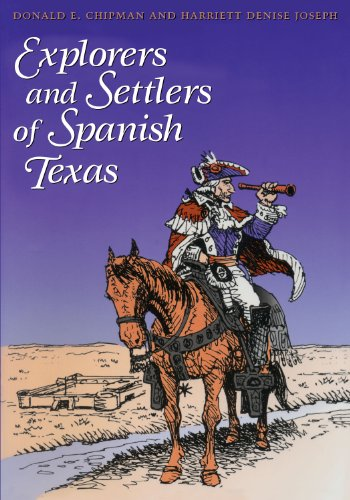 9780292712317: Explorers and Settlers of Spanish Texas: Men and Women of Spanish Texas