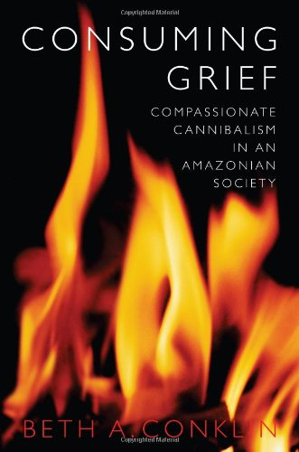 9780292712324: Consuming Grief: Compassionate Cannibalism in an Amazonian Society