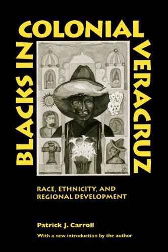 9780292712331: Blacks in Colonial Veracruz: Race, Ethnicity, and Regional Development