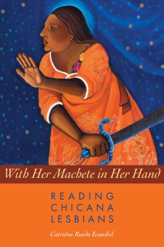9780292712751: With Her Machete in Her Hand: Reading Chicana Lesbians (Chicana Matters)