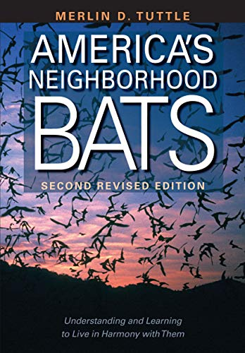 9780292712805: America's Neighborhood Bats: Understanding and Learning to Live in Harmony with Them