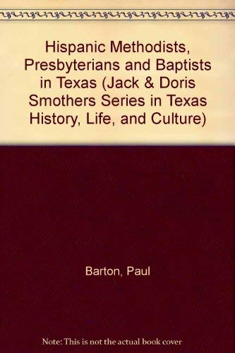 9780292712911: Hispanic Methodists, Presbyterians, and Baptists in Texas (Jack and Doris Smothers Series in Texas History, Life, and C)
