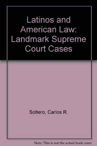 9780292713109: Latinos and American Law: Landmark Supreme Court Cases
