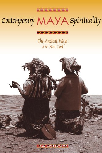 9780292713154: Contemporary Maya Spirituality: The Ancient Ways Are Not Lost