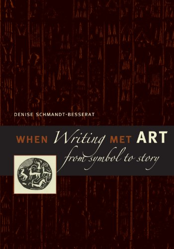 9780292713345: When Writing Met Art: From Symbol to Story