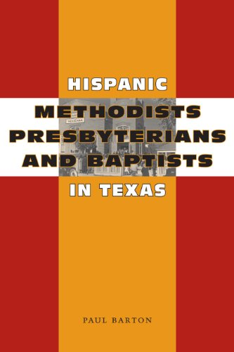 9780292713352: Hispanic Methodists, Presbyterians, and Baptists in Texas (Jack And Doris Smothers Series in Texas History, Life, And Culture)