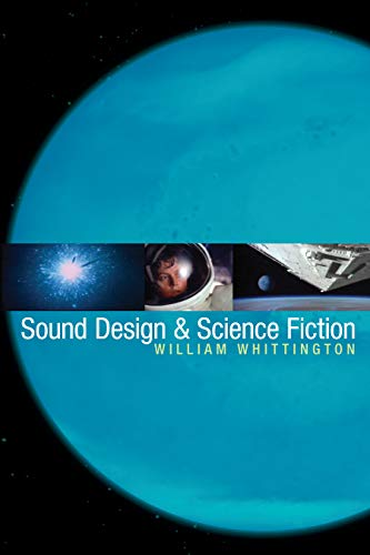 9780292714311: Sound Design & Science Fiction