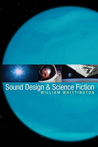 9780292714311: Sound Design & Science Fiction