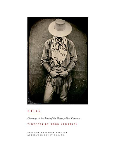 9780292714380: Still: Cowboys at the Start of the Twenty-First Century (M. K. Brown Range Life Series)