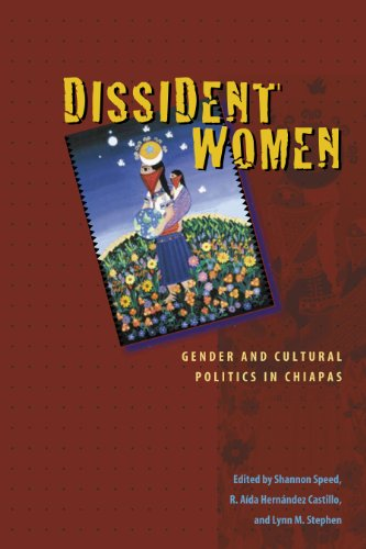 9780292714403: Dissident Women: Gender and Cultural Politics in Chiapas (Louann Atkins Temple Women & Culture Series)