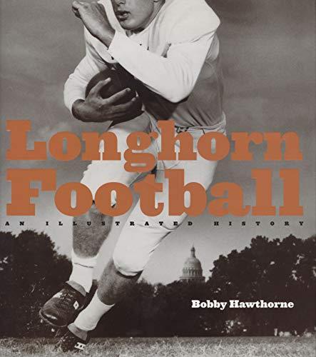 Longhorn Football: An Illustrated History: Hawthorne, Bobby