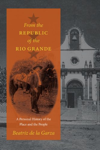 9780292714533: From the Republic of the Rio Grande: A Personal History of the Place and the People (Jack and Doris Smothers Series in Texas History, Life, and Culture)