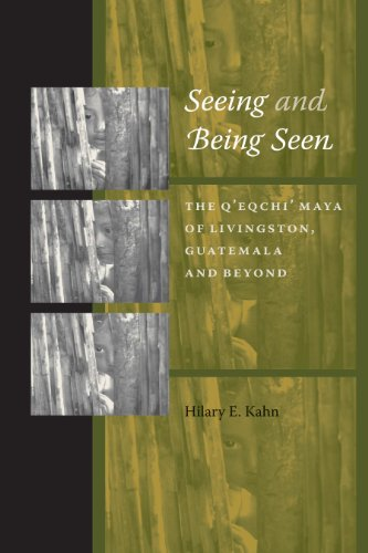 9780292714557: Seeing and Being Seen: The Q'eqchi' Maya of Livingston, Guatemala, and Beyond