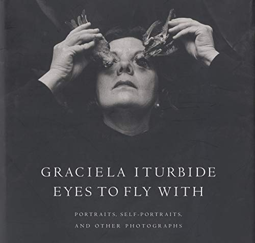 9780292714625: Eyes to Fly With: Portraits, Self-Portraits, and Other Photographs (English and Spanish Edition)