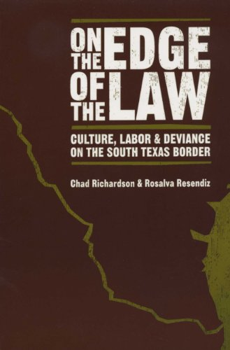 9780292714755: On the Edge of the Law: Culture, Labor, and Deviance on the South Texas Border