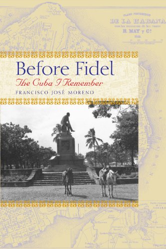Before Fidel: The Cuba I Remember