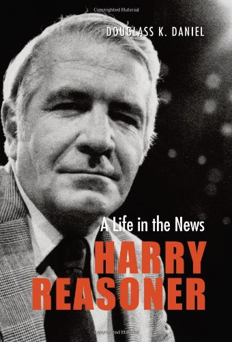 9780292714779: Harry Reasoner: A Life in the News (Focus on American History Series)