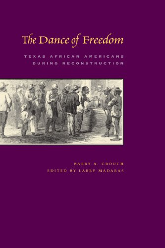 9780292714878: The Dance of Freedom: Texas African Americans during Reconstruction (Jack And Doris Smothers Series in Texas History, Life, And Culture)
