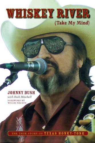 9780292714908: Whiskey River (Take My Mind): The True Story of Texas Honky-Tonk