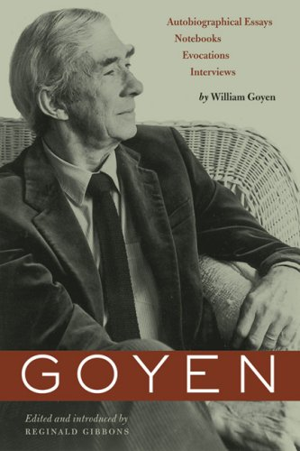 9780292714915: Goyen: Autobiographical Essays, Notebooks, Evocations, Interviews (Harry Ransom Humanities Research Center Imprint Series)