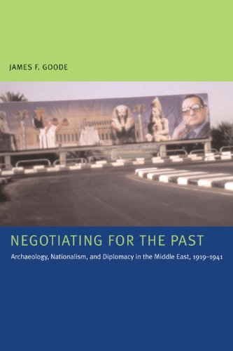 9780292714984: Negotiating for the Past: Archaeology, Nationalism, and Diplomacy in the Middle East, 1919-1941