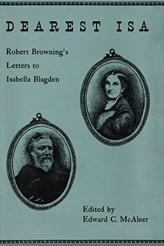 9780292715134: Dearest Isa: Robert Browning's letters to Isabella Blagden