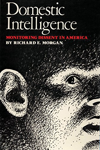 9780292715295: Domestic Intelligence: Monitoring Dissent in America