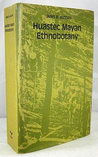 9780292715431: Huastec Mayan Ethnobotany