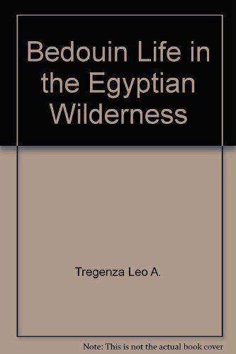 Bedouin life in the Egyptian wilderness: Hobbs, Joseph J