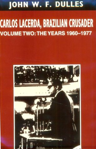 Carlos Lacerda, Brazilian Crusader: The Years 1960-1977:Vol 2