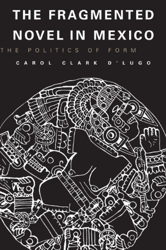 9780292715882: The Fragmented Novel in Mexico: The Politics of Form (Texas Pan American Series)