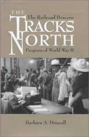 The Tracks North (CMAS Border and Migration Studies Series,Center for Mexican-American Studies,...