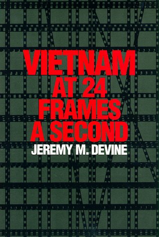 9780292716018: Vietnam at 24 Frames a Second: A Critical and Thematic Analysis of Over 400 Films About the Vietnam War (Texas Film Studies Series)