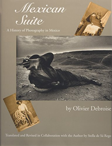 9780292716117: Mexican Suite: A History of Photography in Mexico