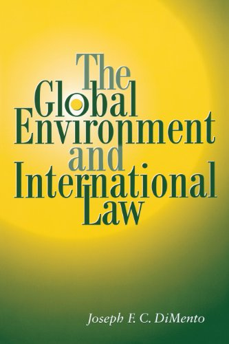 The Global Environment and International Law: Joseph F. C. DiMento