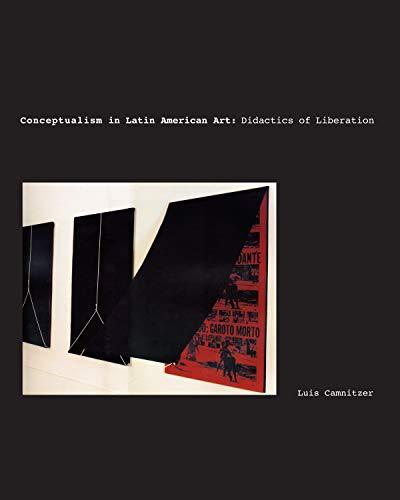 9780292716292: Conceptualism in Latin American Art: Didactics of Liberation (Joe R. and Teresa Lozano Long Series in Latin American and Latino Art and Culture)