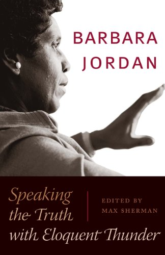9780292716377: Barbara Jordan: Speaking the Truth with Eloquent Thunder (Louann Atkins Temple Women & Culture (Louann Atkins Temple Women & Culture (Numbered))