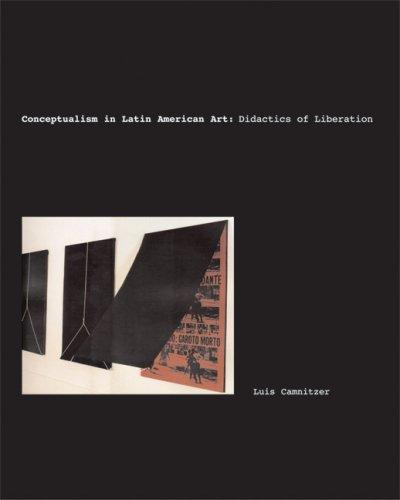 9780292716391: Conceptualism in Latin American Art: Didactics of Liberation (Joe R. and Teresa Lozano Long Series in Latin American and Latino Art and Culture)