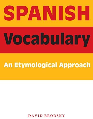 9780292716681: Spanish Vocabulary: An Etymological Approach