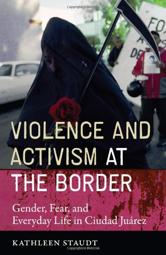 9780292716704: Violence and Activism at the Border: Gender, Fear, and Everyday Life in Ciudad Juarez (Inter-America)