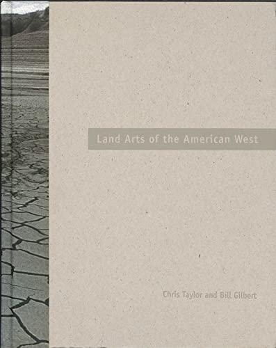 Land Arts of the American West (Hardback): Chris Taylor, Bill Gilbert