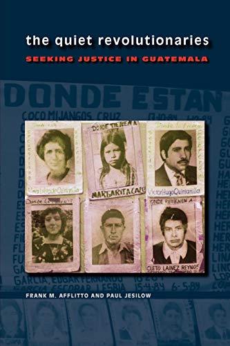 9780292716773: The Quiet Revolutionaries: Seeking Justice in Guatemala